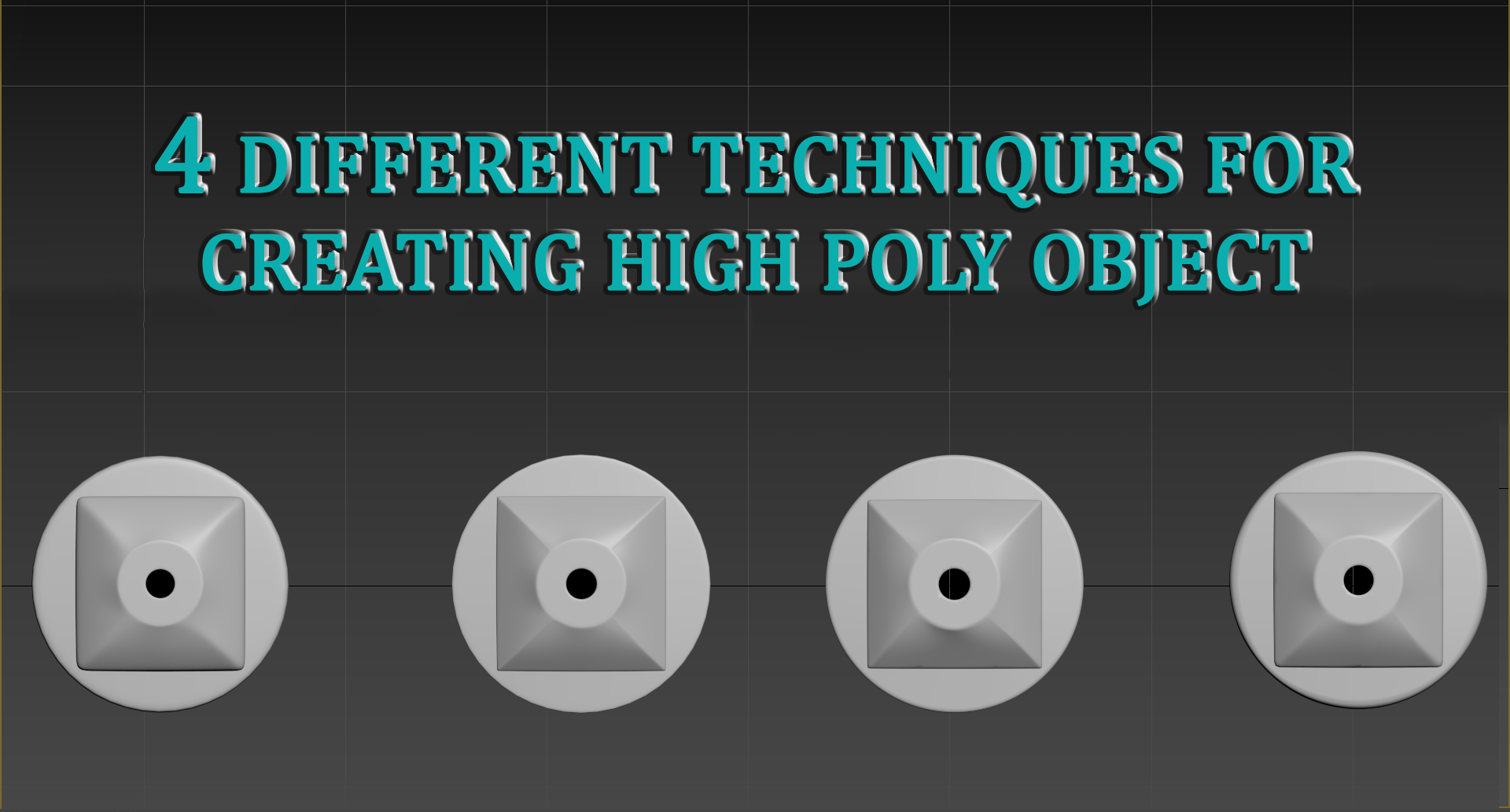 4 DIFFERENT TECHNIQUES FOR CREATING HIGH POLY OBJECT
